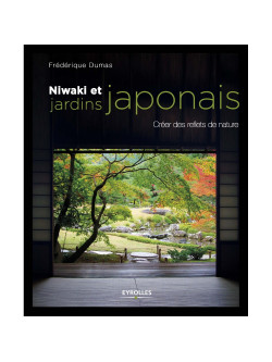 """LIVRE """"Niwaki et jardins japonais - créer des reflets de nature"""" DEDICACE"""